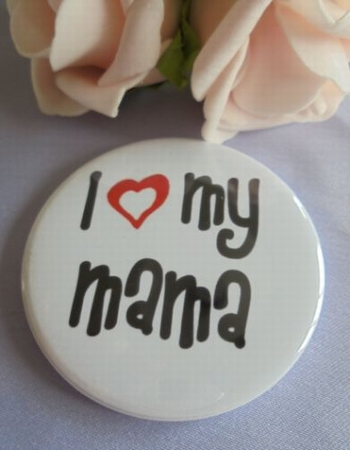 button I love my mama ca 58 mm